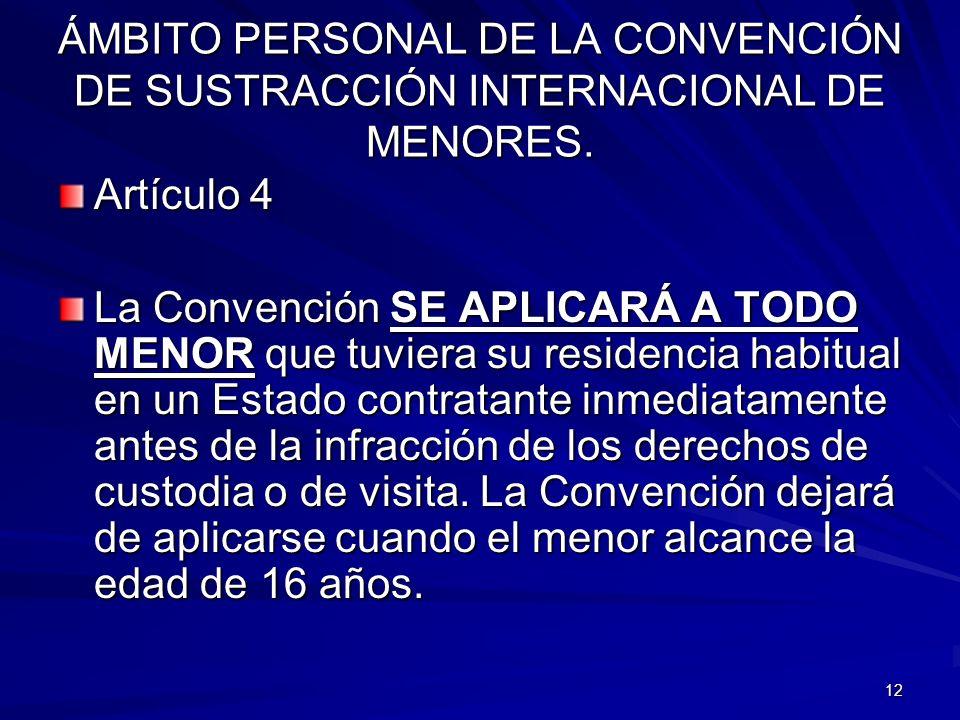 ÁMBITO PERSONAL DE LA CONVENCIÓN DE SUSTRACCIÓN INTERNACIONAL DE MENORES.
