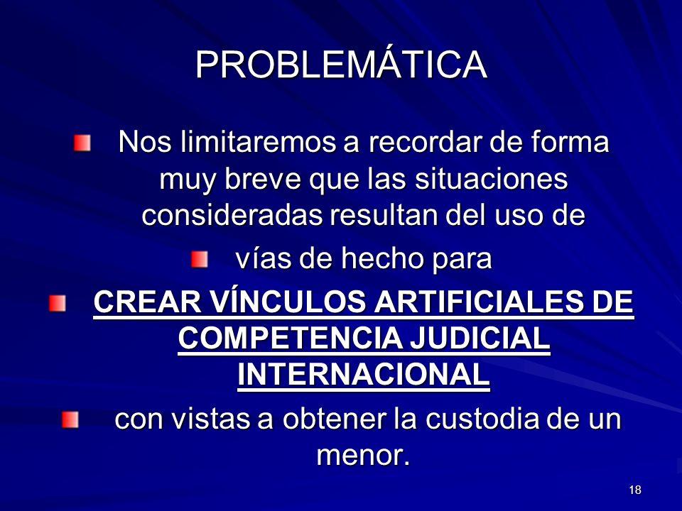 CREAR VÍNCULOS ARTIFICIALES DE COMPETENCIA JUDICIAL INTERNACIONAL
