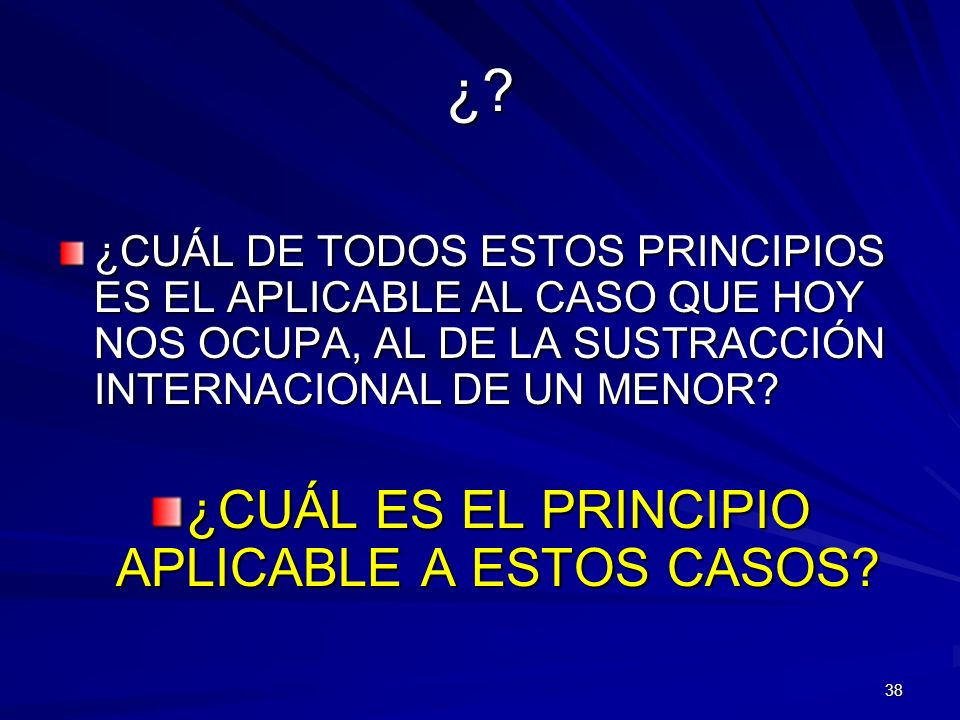 ¿CUÁL ES EL PRINCIPIO APLICABLE A ESTOS CASOS