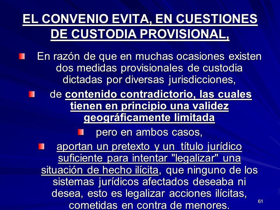 EL CONVENIO EVITA, EN CUESTIONES DE CUSTODIA PROVISIONAL,