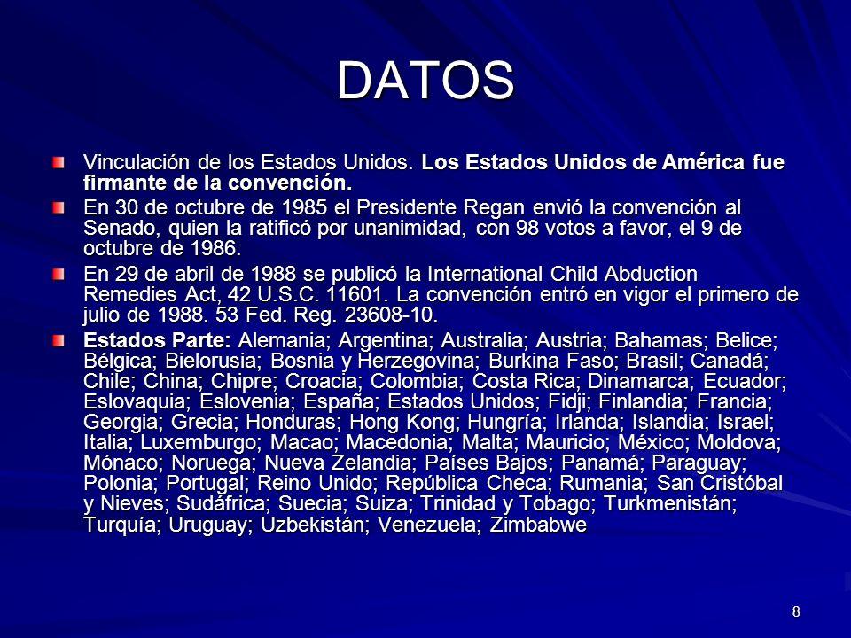 DATOS Vinculación de los Estados Unidos. Los Estados Unidos de América fue firmante de la convención.