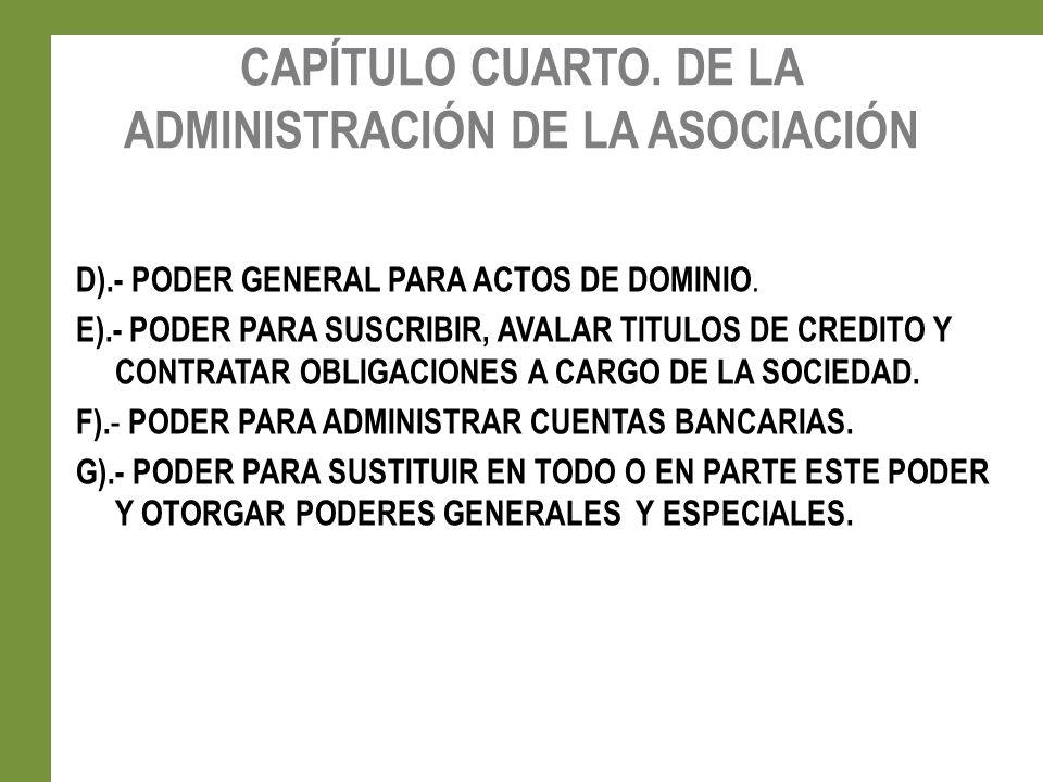CAPÍTULO CUARTO. DE LA ADMINISTRACIÓN DE LA ASOCIACIÓN