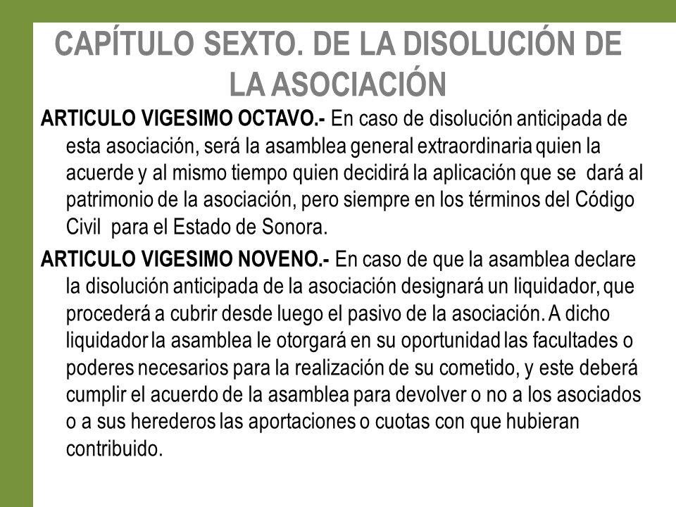 CAPÍTULO SEXTO. DE LA DISOLUCIÓN DE LA ASOCIACIÓN