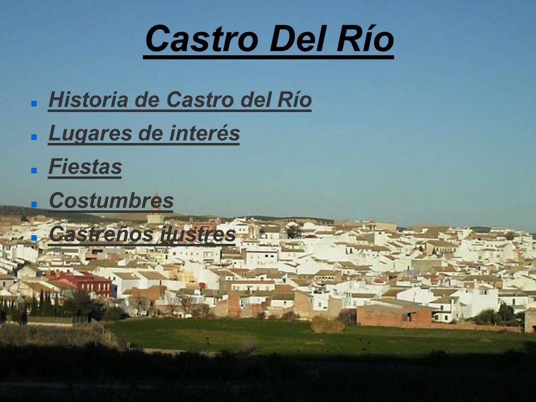 Castro Del Río Historia de Castro del Río Lugares de interés Fiestas