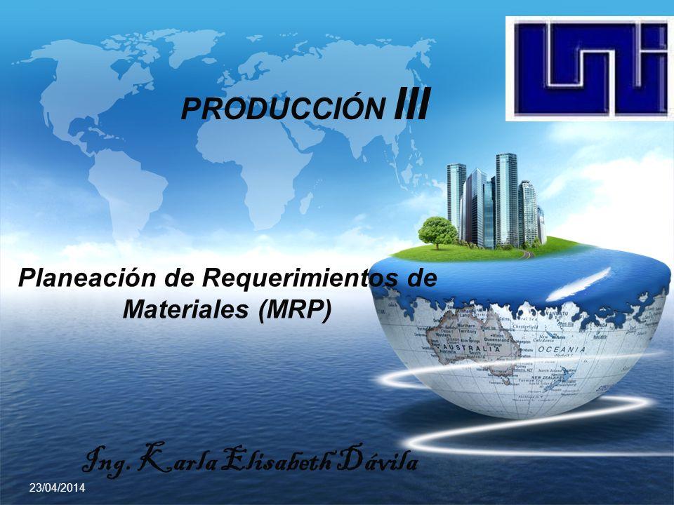Producción III Planeación de Requerimientos de Materiales (MRP)