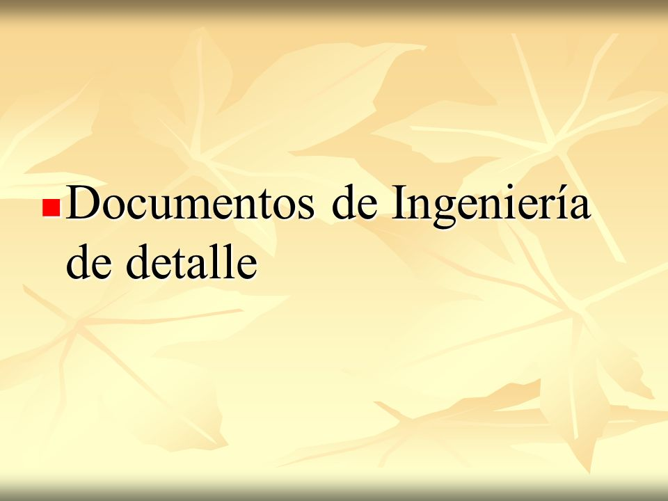 Documentos de Ingeniería de detalle