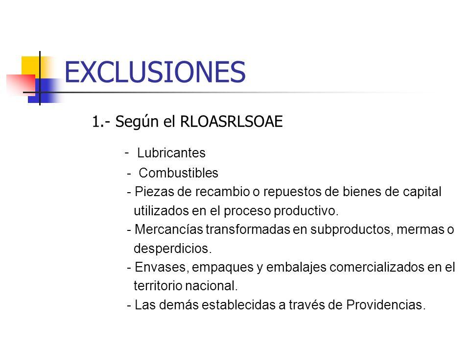 EXCLUSIONES 1.- Según el RLOASRLSOAE - Lubricantes - Combustibles