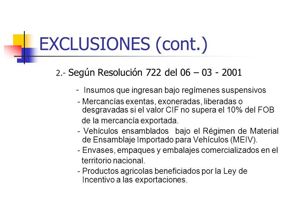 EXCLUSIONES (cont.) 2.- Según Resolución 722 del 06 – 03 - 2001