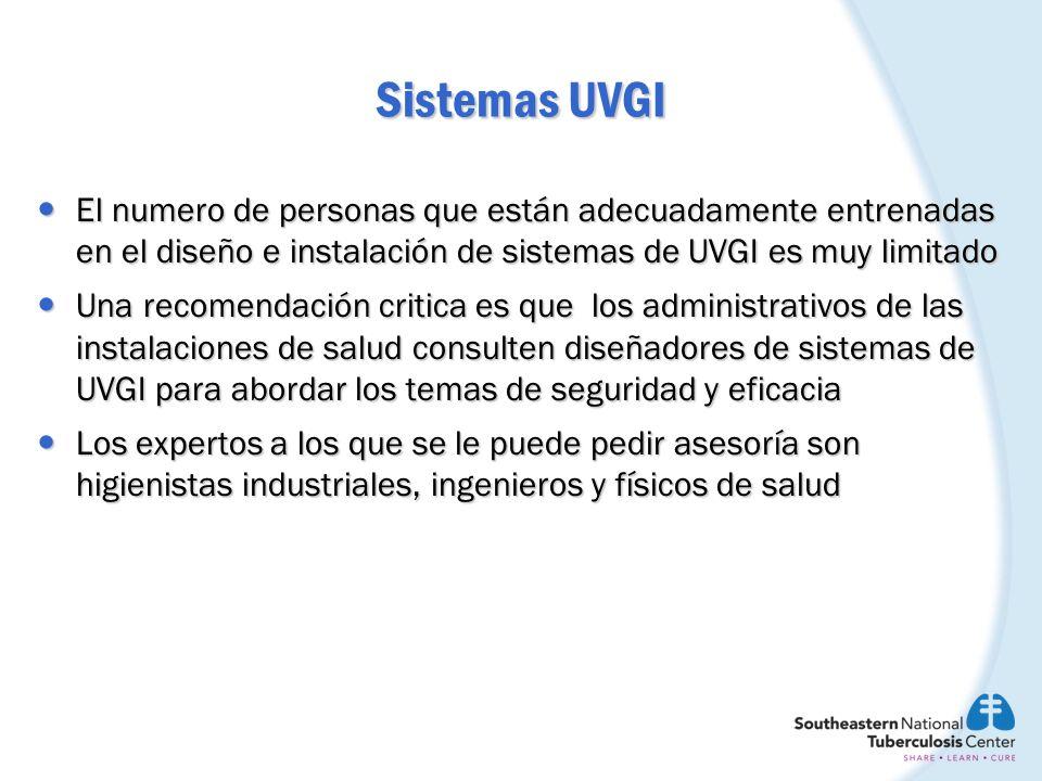 Sistemas UVGI El numero de personas que están adecuadamente entrenadas en el diseño e instalación de sistemas de UVGI es muy limitado.