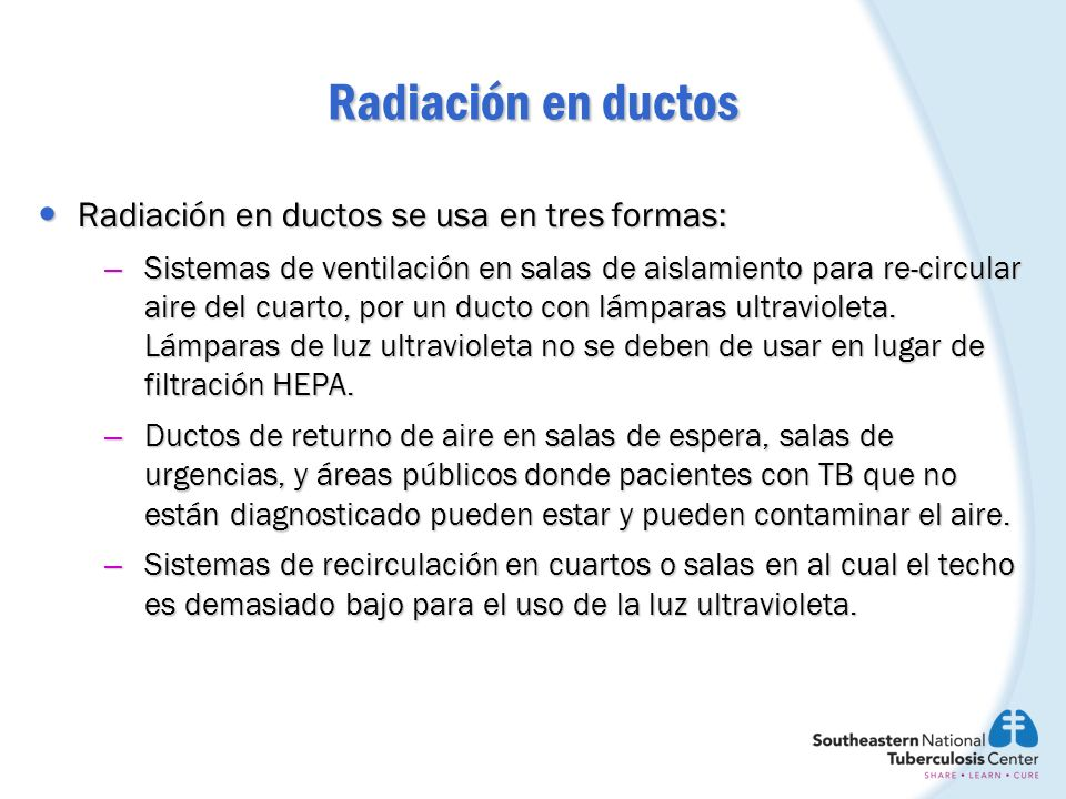 Radiación en ductos Radiación en ductos se usa en tres formas: