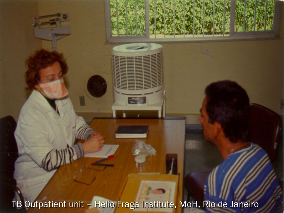 TB Outpatient unit – Helio Fraga Institute, MoH, Rio de Janeiro