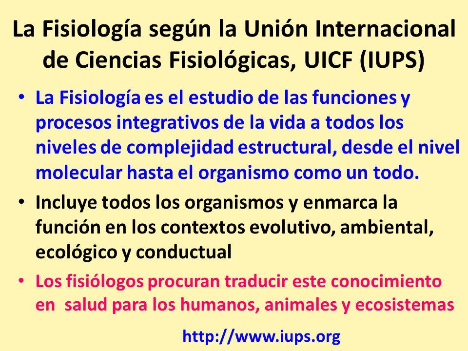 La Fisiología según la Unión Internacional de Ciencias Fisiológicas, UICF (IUPS)