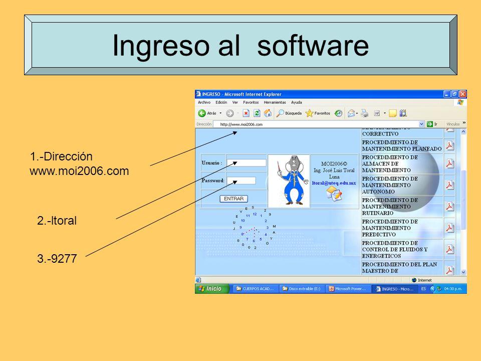Ingreso al software 1.-Dirección www.moi2006.com 2.-ltoral 3.-9277