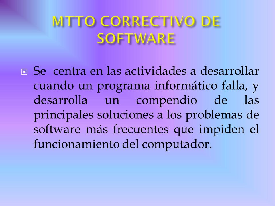 MTTO CORRECTIVO DE SOFTWARE