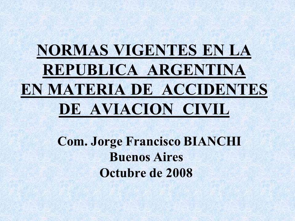 Com. Jorge Francisco BIANCHI Buenos Aires Octubre de 2008