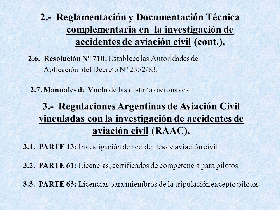 2.- Reglamentación y Documentación Técnica complementaria en la investigación de accidentes de aviación civil (cont.).