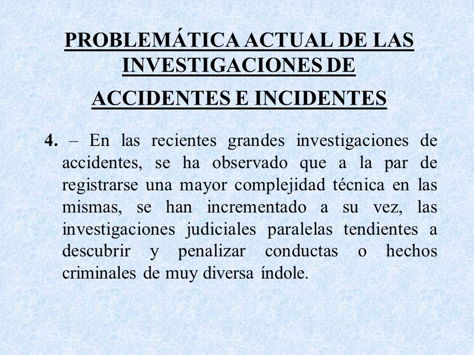 PROBLEMÁTICA ACTUAL DE LAS INVESTIGACIONES DE ACCIDENTES E INCIDENTES