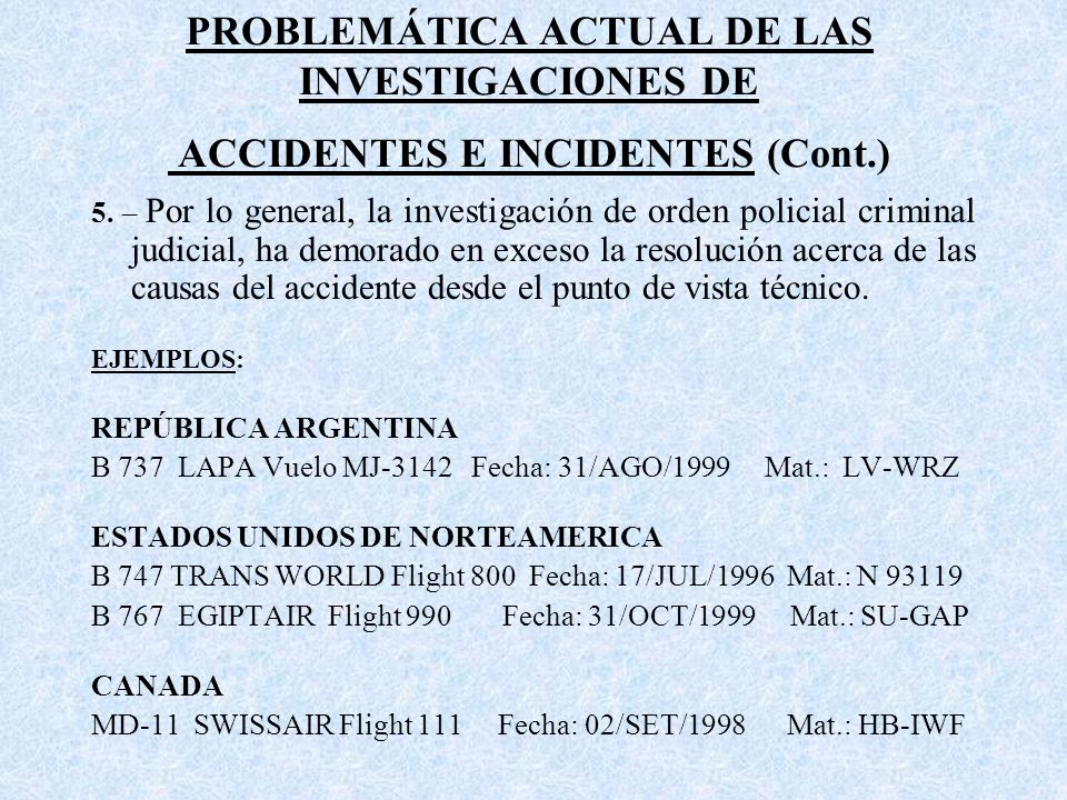 PROBLEMÁTICA ACTUAL DE LAS INVESTIGACIONES DE ACCIDENTES E INCIDENTES (Cont.)