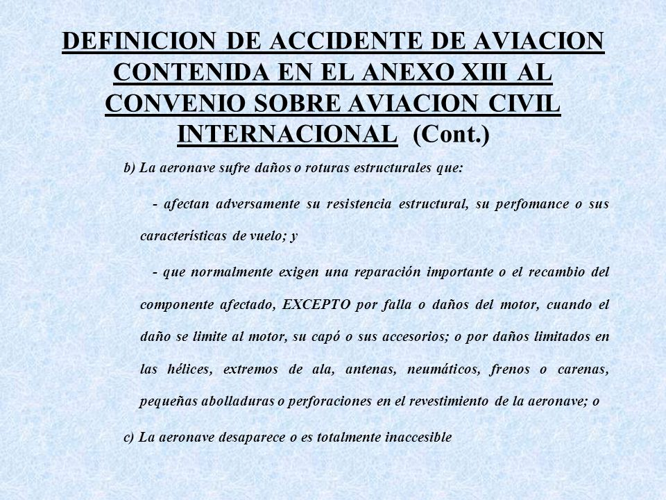 DEFINICION DE ACCIDENTE DE AVIACION CONTENIDA EN EL ANEXO XIII AL CONVENIO SOBRE AVIACION CIVIL INTERNACIONAL (Cont.)