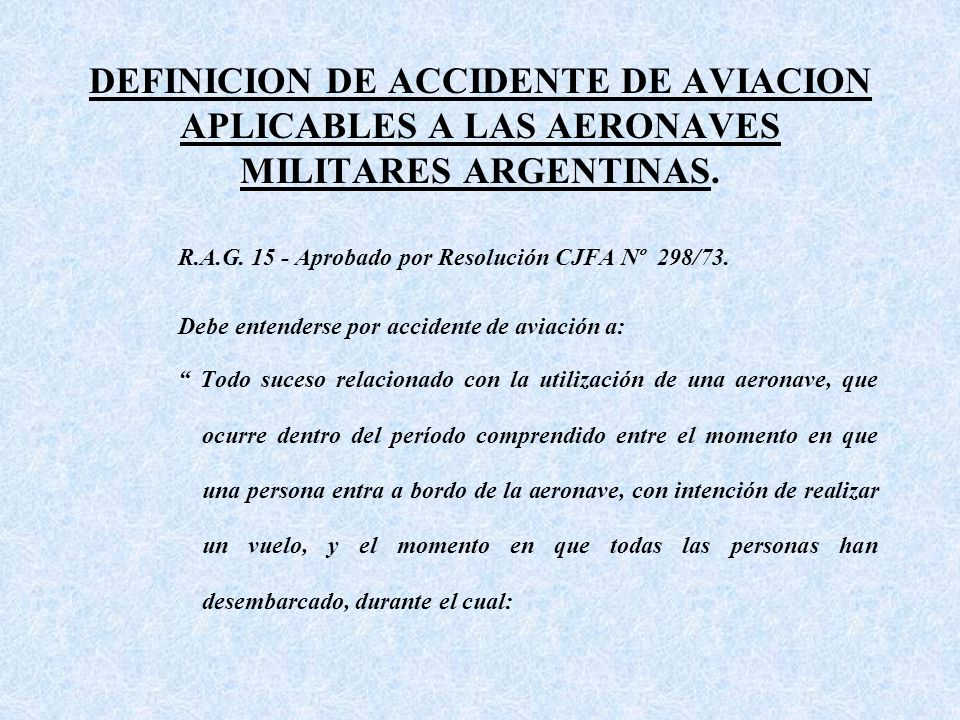 DEFINICION DE ACCIDENTE DE AVIACION APLICABLES A LAS AERONAVES MILITARES ARGENTINAS.