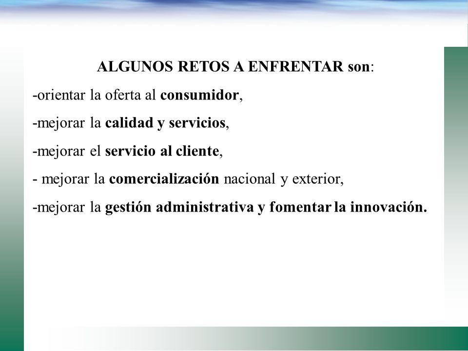 ALGUNOS RETOS A ENFRENTAR son: