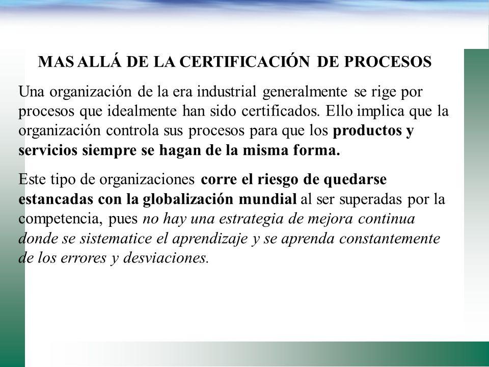 MAS ALLÁ DE LA CERTIFICACIÓN DE PROCESOS