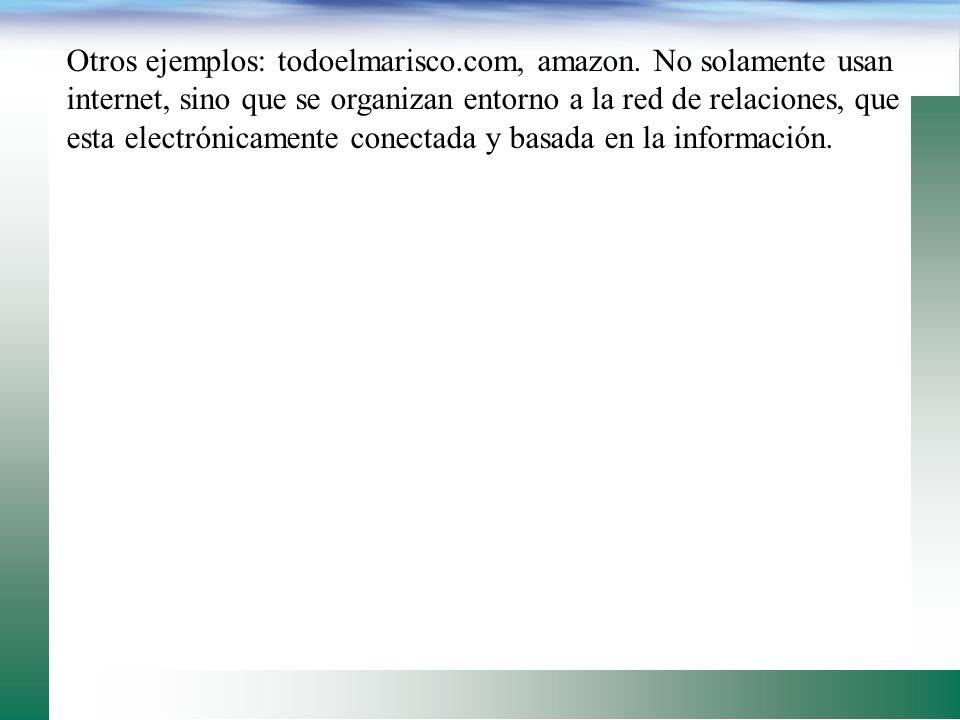 Otros ejemplos: todoelmarisco. com, amazon