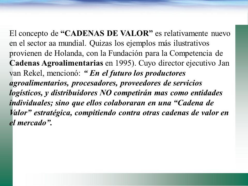 El concepto de CADENAS DE VALOR es relativamente nuevo en el sector aa mundial.