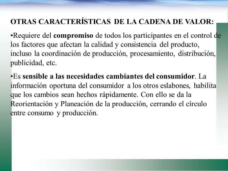 OTRAS CARACTERÍSTICAS DE LA CADENA DE VALOR: