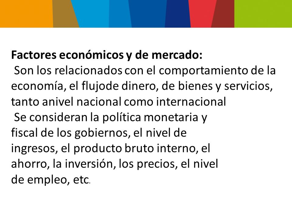 Factores económicos y de mercado: