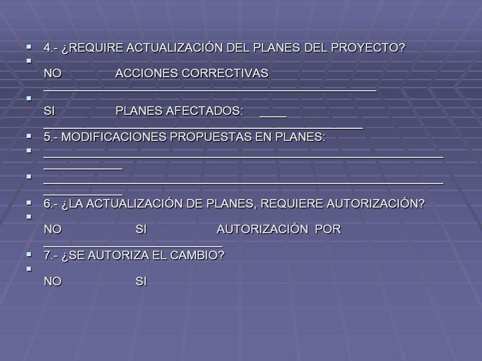 4.- ¿REQUIRE ACTUALIZACIÓN DEL PLANES DEL PROYECTO