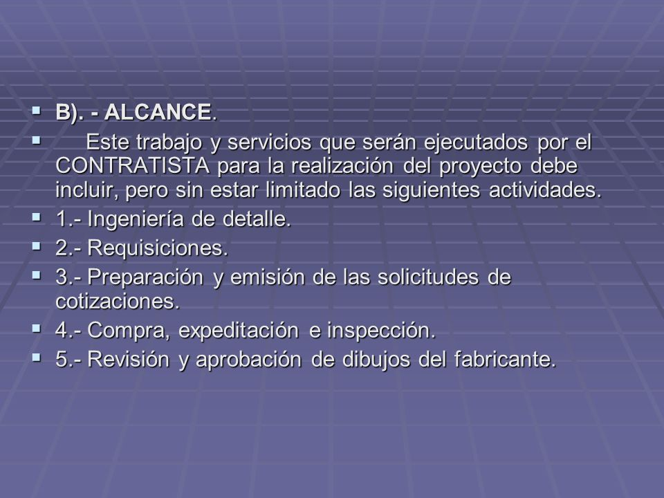 B). - ALCANCE.