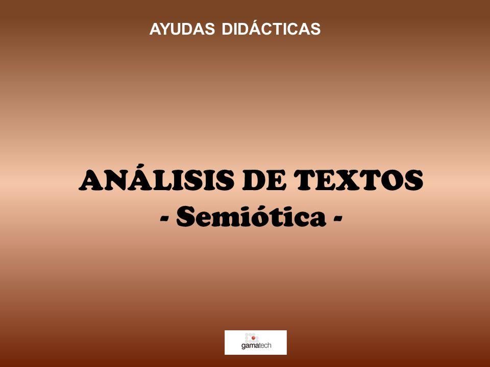 AYUDAS DIDÁCTICAS ANÁLISIS DE TEXTOS - Semiótica -
