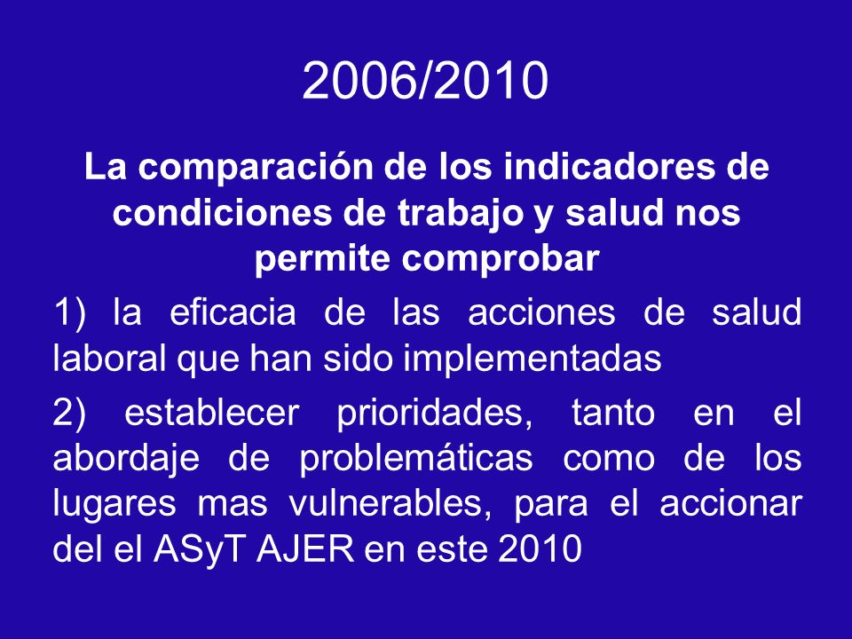 2006/2010 La comparación de los indicadores de condiciones de trabajo y salud nos permite comprobar.