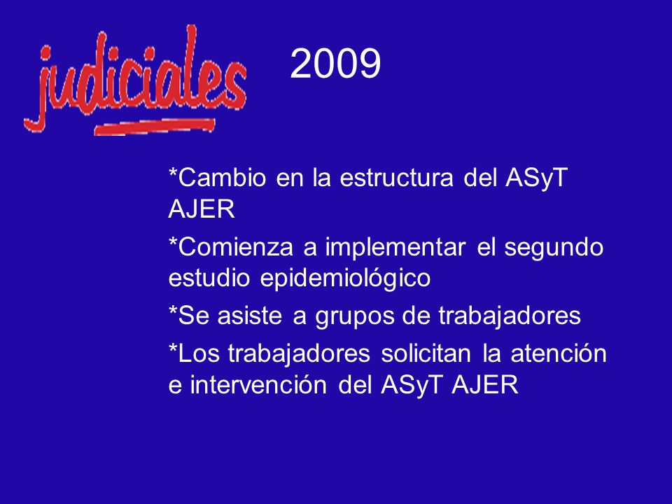 2009 *Cambio en la estructura del ASyT AJER