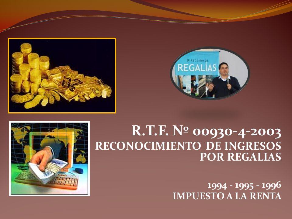 R.T.F. Nº 00930-4-2003 RECONOCIMIENTO DE INGRESOS POR REGALIAS
