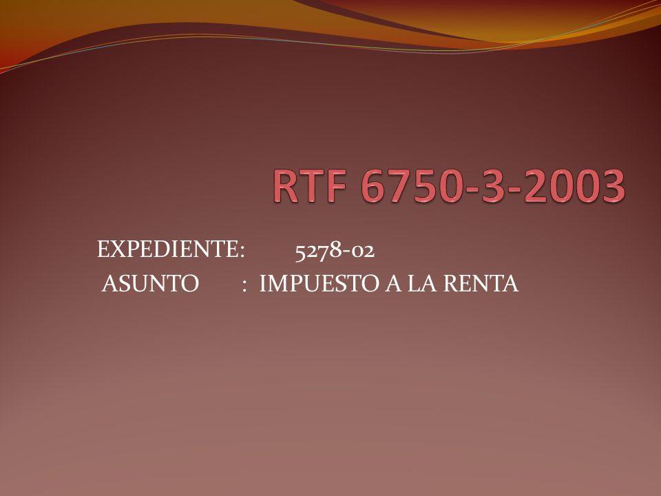 EXPEDIENTE: 5278-02 ASUNTO : IMPUESTO A LA RENTA