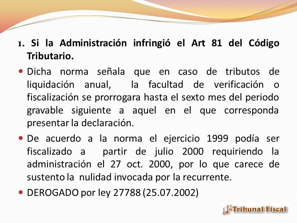 1. Si la Administración infringió el Art 81 del Código Tributario.