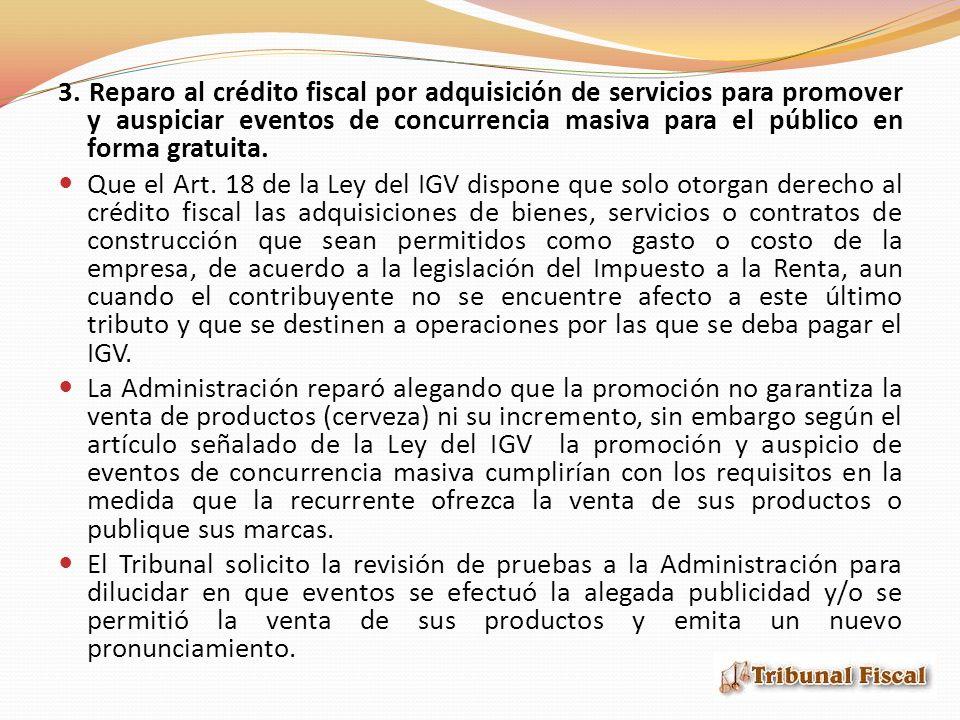 3. Reparo al crédito fiscal por adquisición de servicios para promover y auspiciar eventos de concurrencia masiva para el público en forma gratuita.