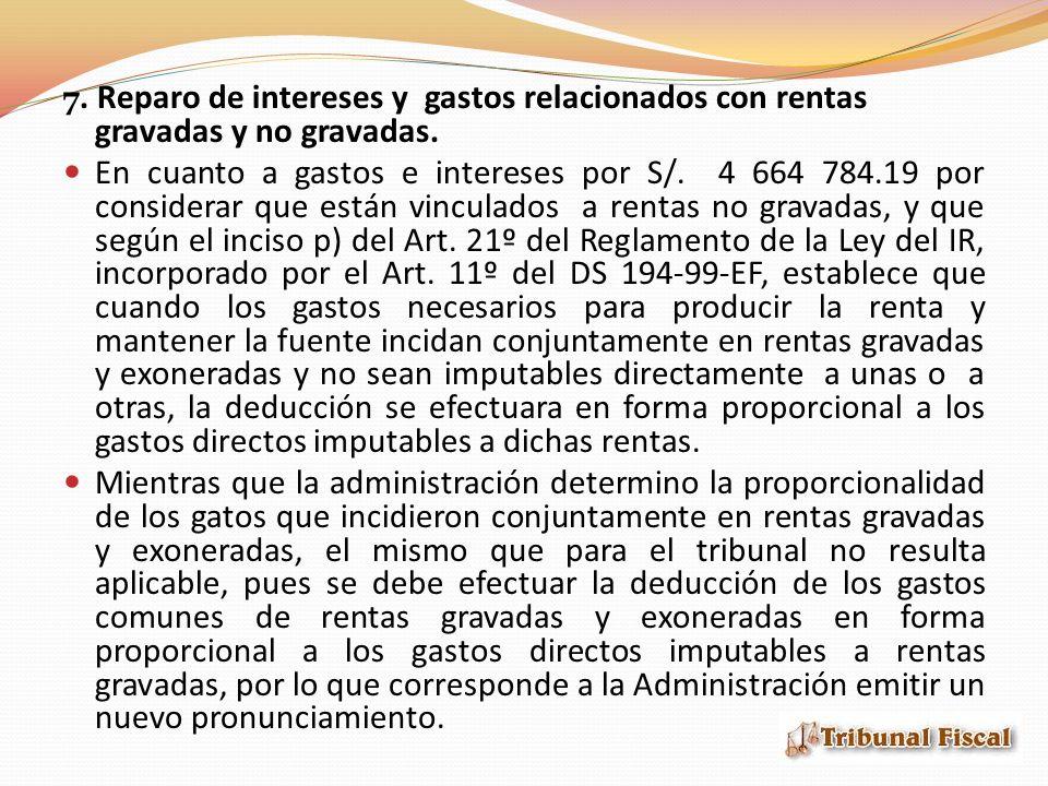 7. Reparo de intereses y gastos relacionados con rentas gravadas y no gravadas.