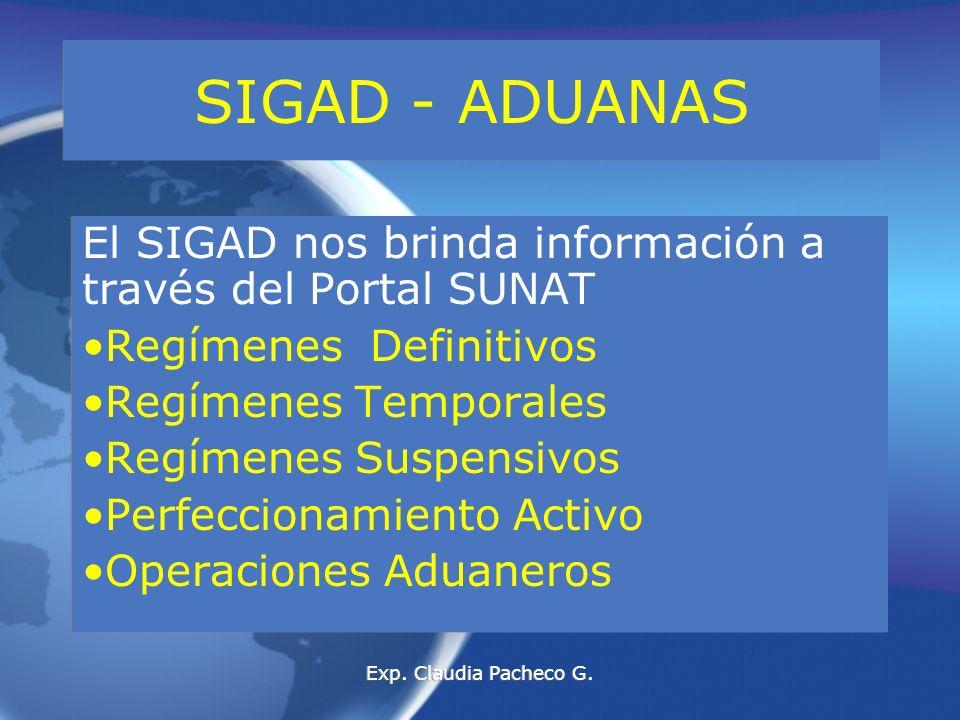 SIGAD - ADUANAS El SIGAD nos brinda información a través del Portal SUNAT. Regímenes Definitivos.