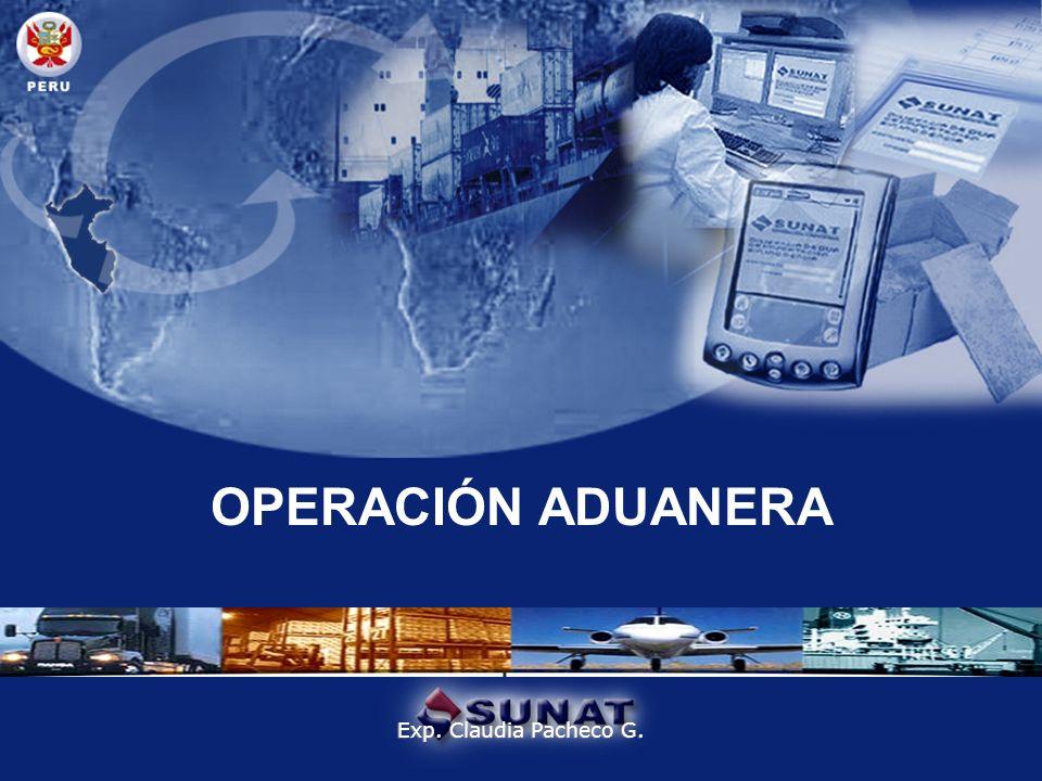 OPERACIÓN ADUANERA Exp. Claudia Pacheco G.