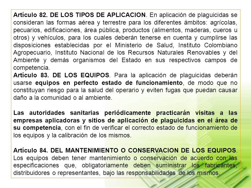 Artículo 82. DE LOS TIPOS DE APLICACION