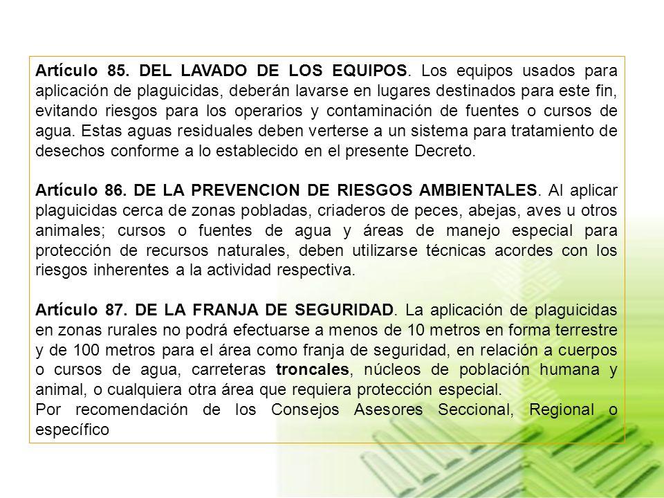 Artículo 85. DEL LAVADO DE LOS EQUIPOS