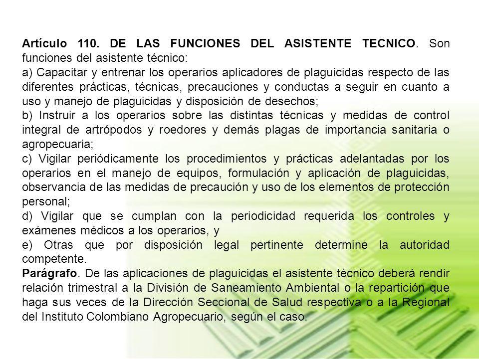 Artículo 110. DE LAS FUNCIONES DEL ASISTENTE TECNICO