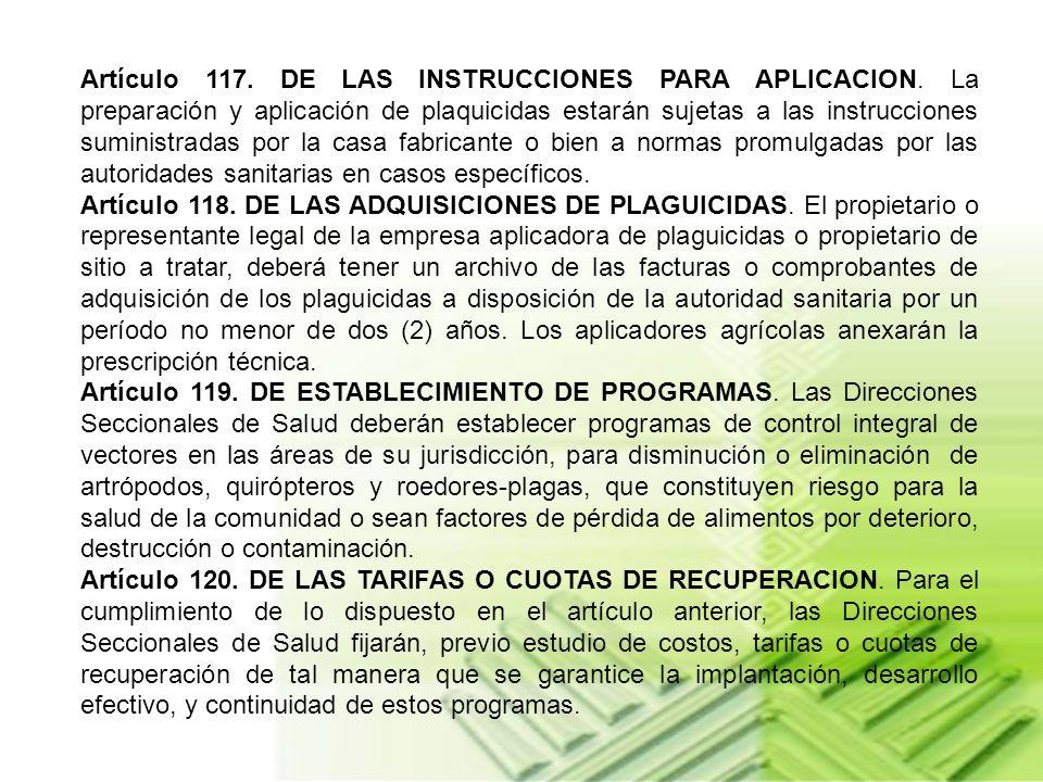 Artículo 117. DE LAS INSTRUCCIONES PARA APLICACION