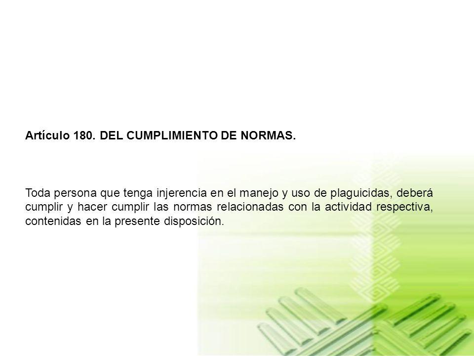 Artículo 180. DEL CUMPLIMIENTO DE NORMAS.