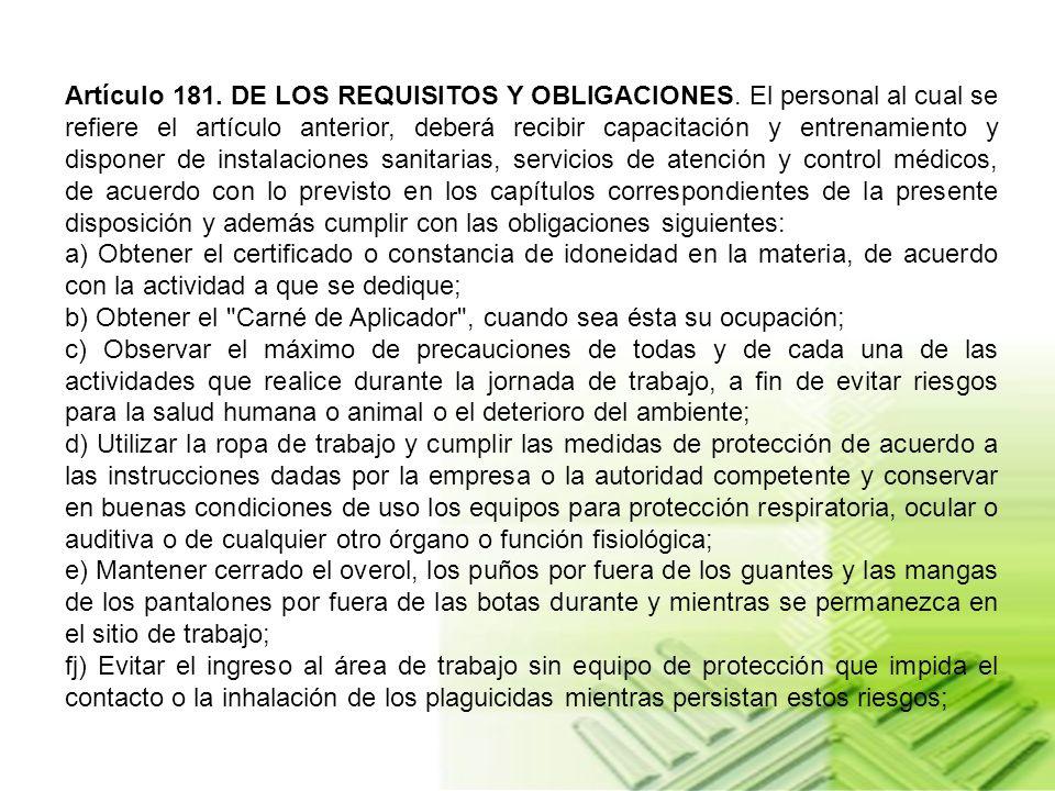Artículo 181. DE LOS REQUISITOS Y OBLIGACIONES