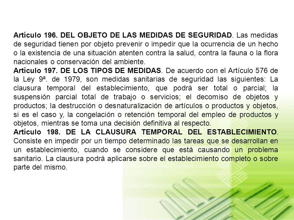 Artículo 196. DEL OBJETO DE LAS MEDIDAS DE SEGURIDAD