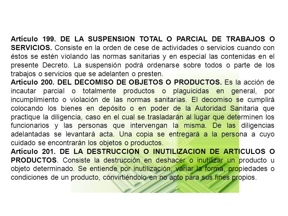 Artículo 199. DE LA SUSPENSION TOTAL O PARCIAL DE TRABAJOS O SERVICIOS